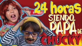 24 HORAS SIENDO PAPÁ DE CHUCKY