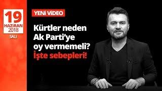 Kürtler neden Ak Parti'ye oy vermemeli? İşte sebepleri!