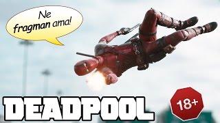 Son Dakika! +18 Deadpool Fragmanı !