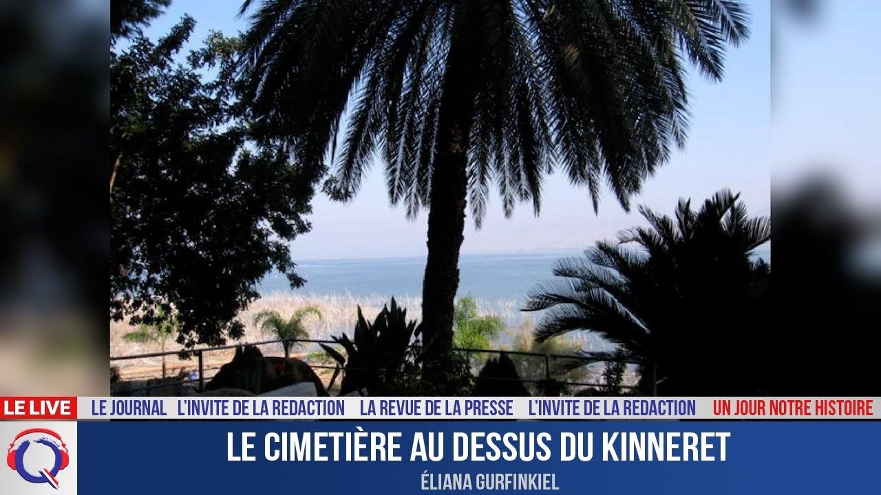 Le cimetière au dessus du Kinneret - Un jour notre Histoire du 25 aout 2021