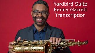 Yardbird Suite-Kenny Garrett's (Eb) Transcription. Transcribed by Carles Margarit