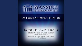Long Black Train (High Key Bb with Background Vocals)