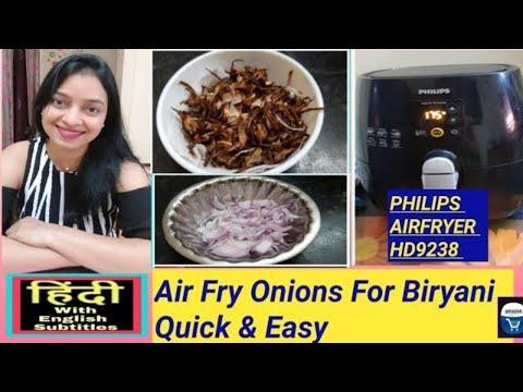 air-fry-onions-for-biryani-in-philips-air-fryer-hd9238---in-hindi