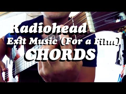 Guitar Chords: Radiohead - Exit Music (For A Film)