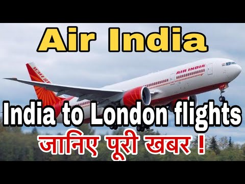 Air India To Conduct 3 Special Flights To London From April.
