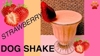 Strawberry Banana Protein Dog Shake - Dog Smoothie Milk Shake - Diy Dog Food By Cooking For Dogs