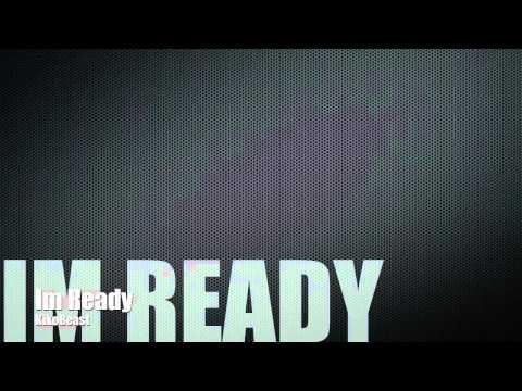 Im Ready  KikoBeast