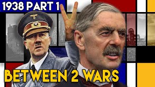 Appeasement - How the West Helped Hitler Start WW2 | BETWEEN 2 WARS I 1938 Part 1 of 4