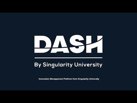 DASH Innovation Platform | Singularity University