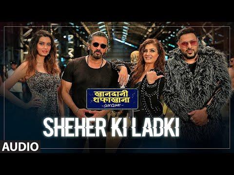 Full Audio: Sheher Ki Ladki | Khandaani Shafakhana |Tanishk Bagchi, Badshah,Tulsi Kumar,Diana Penty Mp3