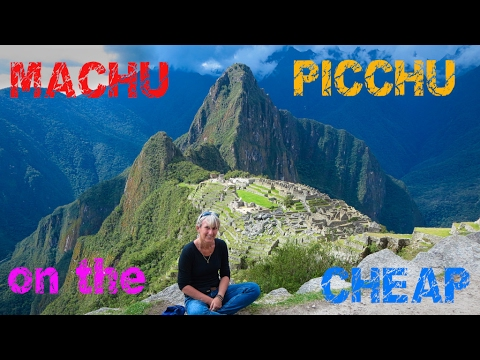 Machu Picchu: CHEAPEST WAY!
