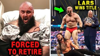 Braun Strowman Forced To Retire & Lars Sullivan Wins Universal Title - 5 Leaked WWE Rumors 2020