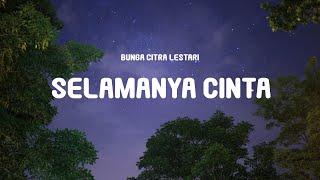 Bunga Citra Lestari - Selamanya Cinta (Lyrics)   (From Surga Yang Tak Dirindukan 3)