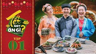 """Tết Nay Ăn Gì - Tập 1: Lâm Vỹ Dạ """"trầm trồ"""" khi thưởng thức món ăn do Xuân Bắc, Phạm Quỳnh Anh nấu"""