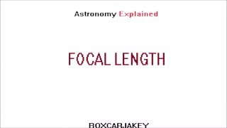 Amateur Astronomy - Telescope Focal Length and Magnification