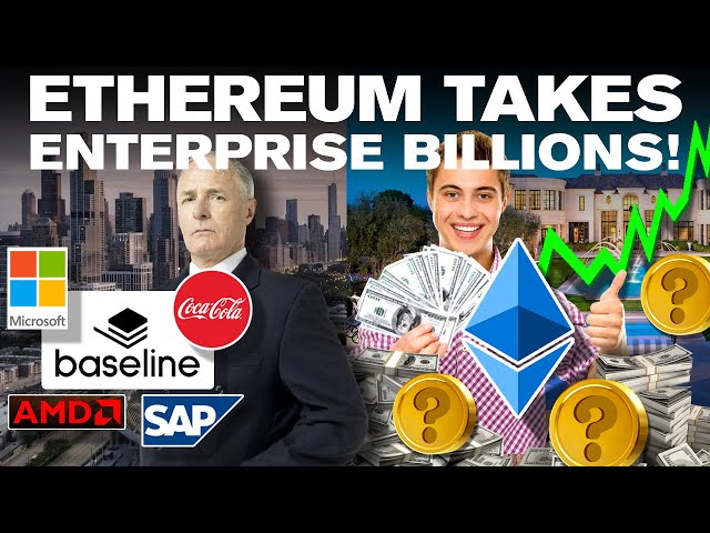 Enterprise BILLIONS Set to Deploy on ETHEREUM + 3 ALTCOINs!