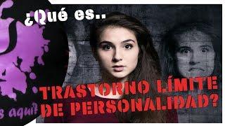 ¿Qué es el TRASTORNO LÍMITE DE PERSONALIDAD (TLP)? | por PsicoVlog