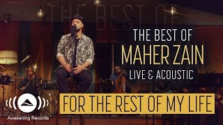Maher Zain - For The Rest Of My Life | The Best of Maher Zain Live & Acoustic
