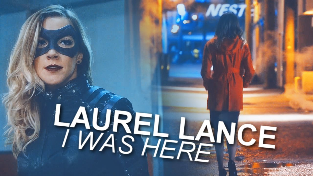 Laurel Lance | I Was Here (A Tribute to the Queen)