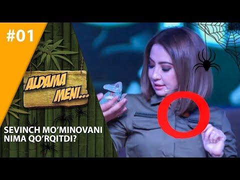 Aldama Meni 1-son Sevinch Mo'minovani Nima qo'rqitdi?