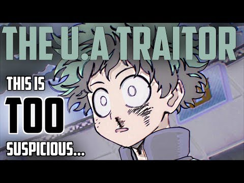 THE U.A TRAITOR || I Really Think I Know.... || Boku No Hero Academia / My Hero Academia