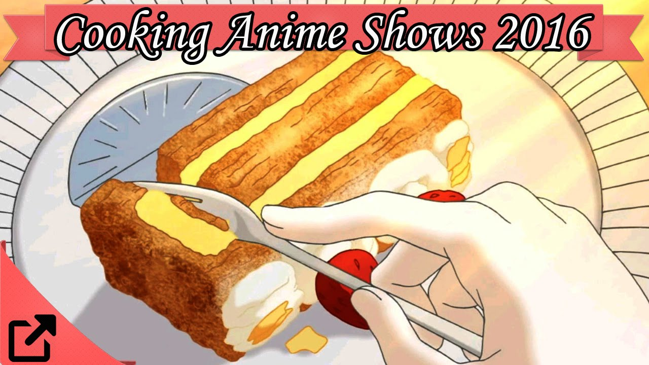 Top 10 cooking anime shows 2016 all the time youtube