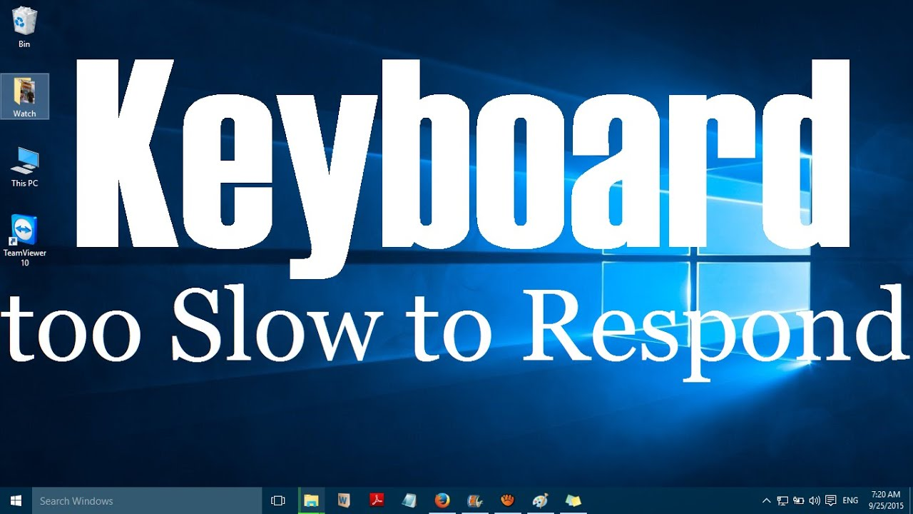 Keyboard too Slow to Respond in Windows 10 (Solved)