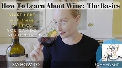 HOW TO LEARN ABOUT WINE: THE 5 SIMPLE THINGS YOU CAN DO TO LEARN ABOUT AND TASTE WINE RIGHT NOW