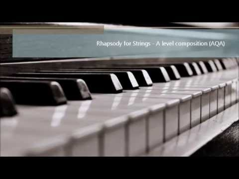 Rhapsody for Strings - A level music composition 2016 (AQA) FULL UMS