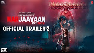 Marjaavaan (2019) Hindi Movie | Star Cast and Crew | Official Trailer 2 | Hindi New Movie