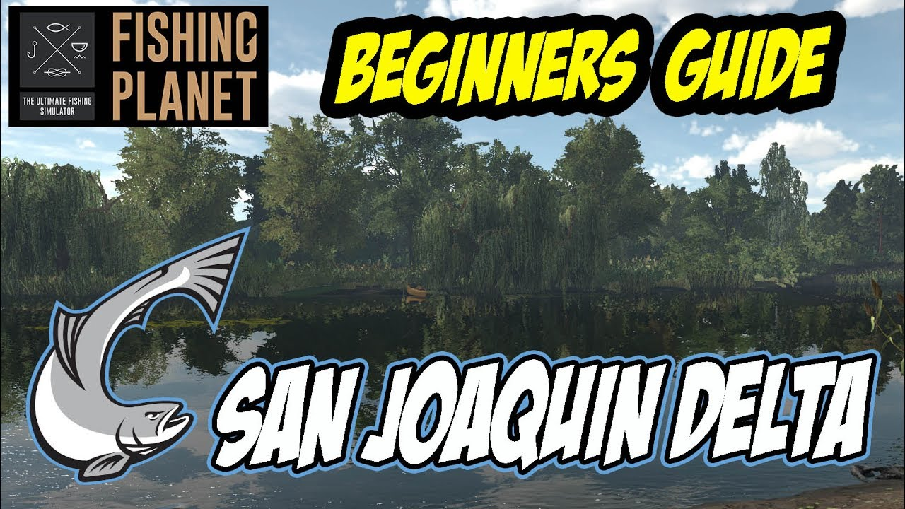 Fishing Planet – San Joaquin Delta – Chinook, Steelhead, Striped