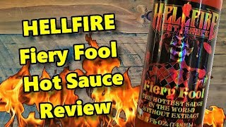 HELLFIRE's Fiery Fool Hot Sauce The Hottest Sauce In The World Review