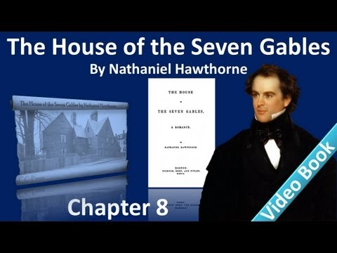 Chapter 08 - The House of the Seven Gables by Nathaniel Hawthorne - The Pyncheon of Today
