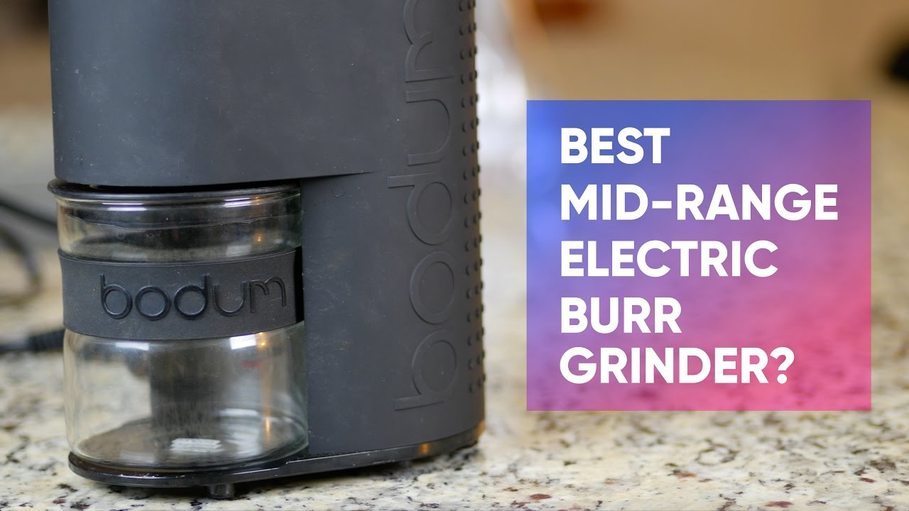 Bodum Bistro Electric Burr Coffee Grinder Review The Best Mid