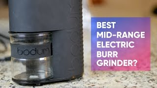 Bodum Bistro Electric Burr Coffee Grinder Review - The Best Mid-Range in 2017?