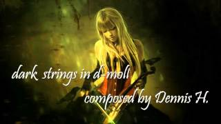 """Dark Strings"" in d-moll by Dennis H."