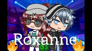 ROXANNE//GLMV// Gacha life music video