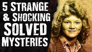 5 Strange & Shocking SOLVED MYSTERIES
