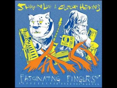 Shawn Lee & Clutchy Hopkins - Fascinating Fingers (full album)