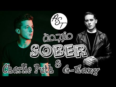 G-Eazy - Sober ( Ft. Charlie Puth ) | Lyrics Video | مترجمة