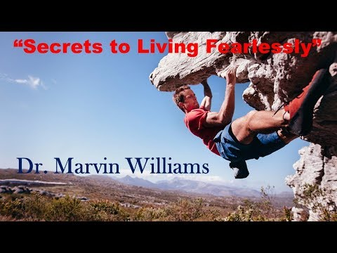 "1.18.20 Dr. Marvin Williams ""Secrets to Living Fearlessly"""