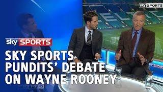 Sky Sports pundits' debate on Wayne Rooney