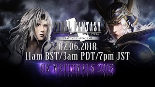 FINAL FANTASY TRADING CARD GAME - UK NATIONALS 2018 DAY 1
