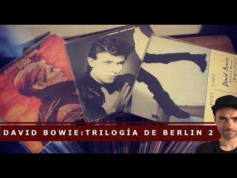 David Bowie: La trilogía de Berlin 2