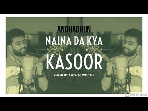 Naina Da Kya Kasoor | Andhadhun | Amit Trivedi | Cover | Yashraj Mukhate | Aayushmaan Khurana
