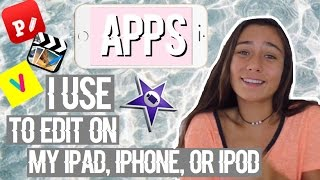 APPS I USE TO EDIT MY VIDEOS ON IPAD, IPHONE, AND IPOD