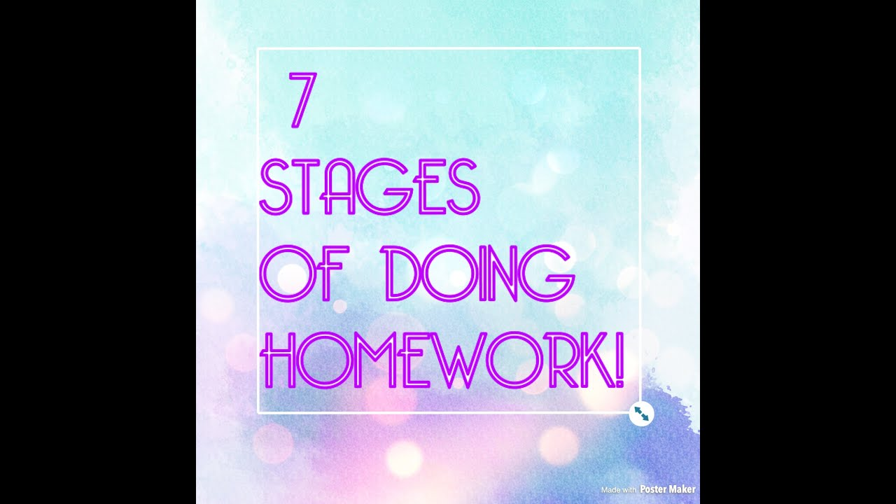 7 STAGES OF DOING HOMEWORK - YouTube