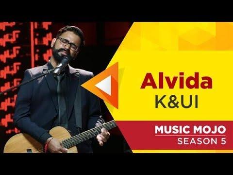 Alvida - K&UI - Music Mojo Season 5 - KappaTV