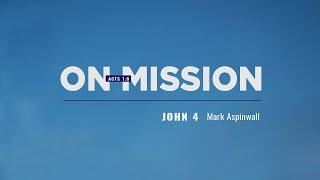 Mark Aspinwall - John 4