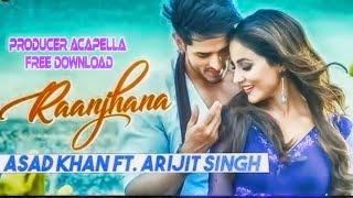 Ranjhana  - Arijeet Singh | Acapella Free Download | Bollywood song acapella free download